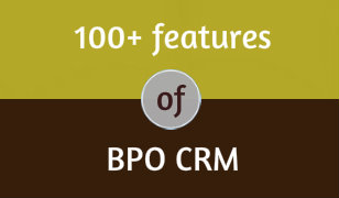 100 Plus Features Of BPO CRM