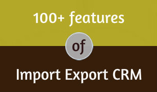 100 Plus Features Of Import Export CRM