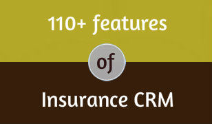 Download 110 Plus Features Of Insurance CRM