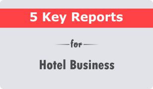 Download 5 Key reports for Hotel business