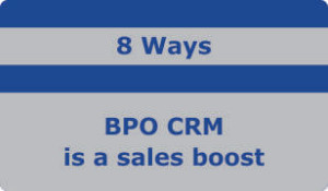 8 Ways BPO CRM is a Sales Boost