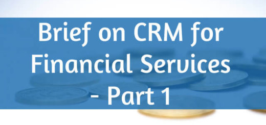 Brief on CRM for Financial services Part 1