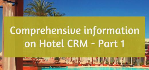 Comprehensive information on Hotel CRM Part 1