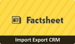 Download Factsheet on Import Export CRM
