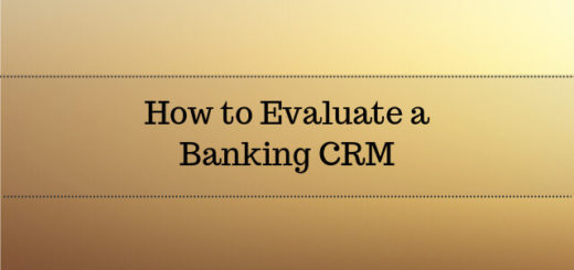 How to Evaluate a Banking CRM software 2017