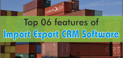 Top 6 Features of Import Export CRM