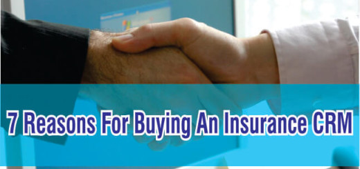 7 Reasons For Buying An Insurance CRM