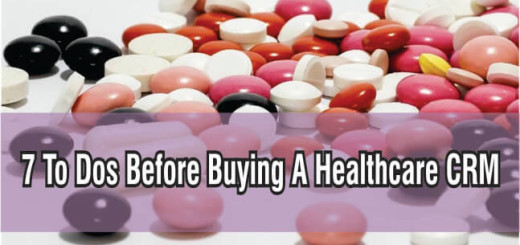 7 To Dos Before Buying A Healthcare CRM