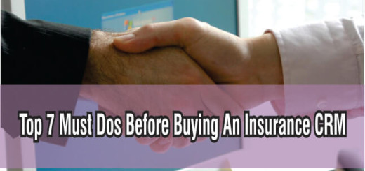 Top 7 Must Dos Before Buying An Insurance CRM