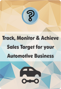 track, monitor and achieve sales target for your automotive business