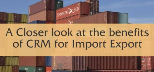 a close look at the benefits of crm for import export