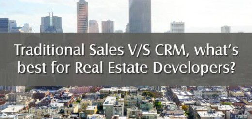 traditional sales vs crm what is best for real estate developers