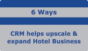 6 ways crm helps upscale and expand hotel business