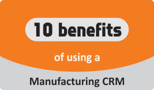 booklet 10 benefits of using a manufacturing crm