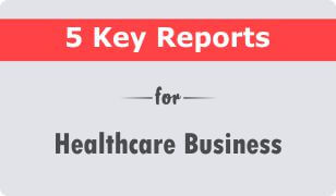 5 Key CRM Reports for Healthcare Business