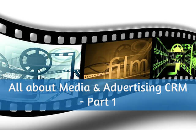 All about Media & Advertising CRM Part 1
