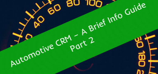 Automotive CRM - A Brief Info Guide Part 2