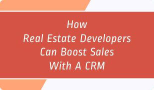 Booklet on How Real Estate Developers can Boost Sales with a CRM