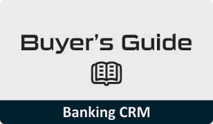 Buyers Guide for Banking CRM Software