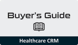 Buyers Guide for Healthcare CRM Software