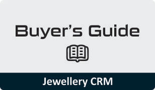 Buyers Guide for Jewellery CRM Software