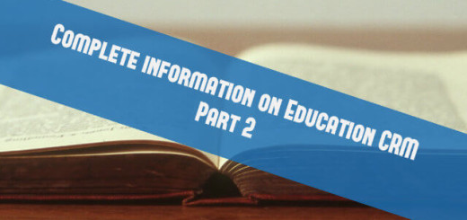 Complete Information on Education CRM Part 2