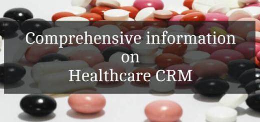 Comprehensive information on Healthcare CRM