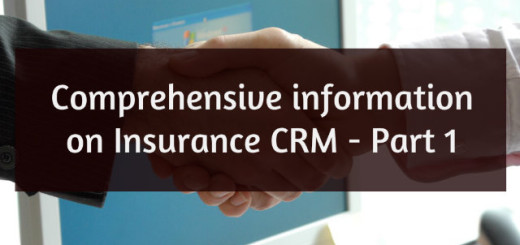 Comprehensive information on Insurance CRM Part 1