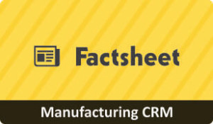 Factsheet on CRM for Manufacturing Business