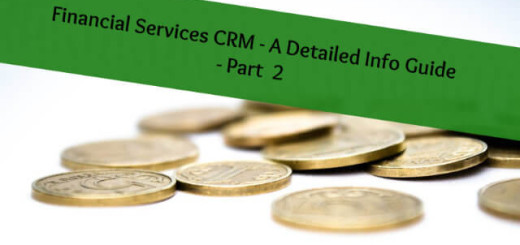 Financial services CRM - A detailed Info guide Part -2