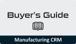 Manufacturing Industry CRM Buyers Guide