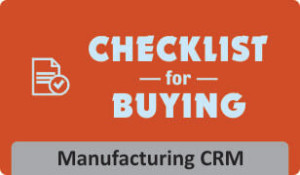 Manufacturing Industry CRM Buying Checklist