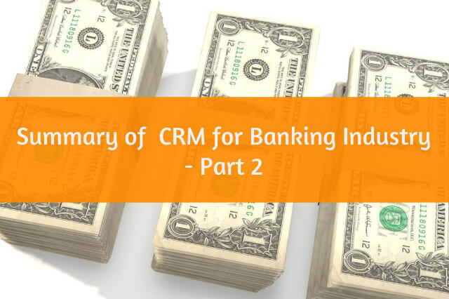 Summary of CRM for Banking Industry - Part 2