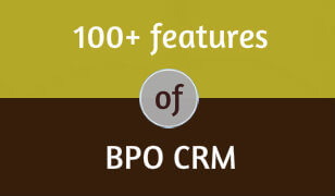 100+ Features of BPO CRM