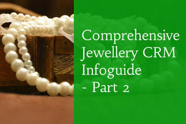 Comprehensive jewellery CRM Infoguide