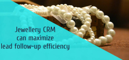 Jewellery CRM can maximize lead follow-up efficiency with CRM