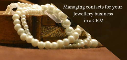 Managing Contacts for your Jewellery business in a CRM