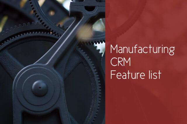 Manufacturing CRM Feature list