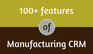 100+ Features of Manufacturing CRM