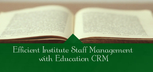 Efficient Institute Staff Management with Education CRM