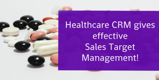 Healthcare CRM gives efficient Sales Target Management!
