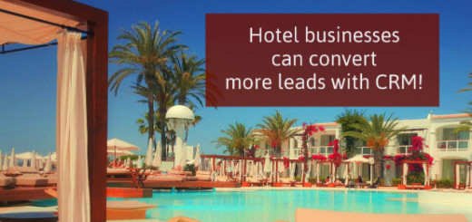 Hotel Businesses Can Convert More Leads With CRM