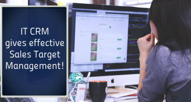IT CRM Gives Effective Sales Target Management!