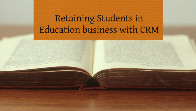 Retaining Students in Education business with CRM