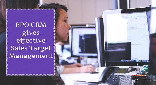BPO CRM Gives Effective Sales Target Management