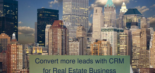 Convert More Leads With CRM For Real Estate Businesses