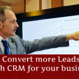 Convert More Leads With CRM For Your Business