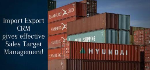 Import Export CRM Gives Effective Sales Target Management