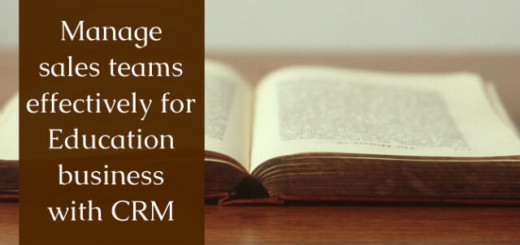 Manage sales teams effectively for Education business with CRM