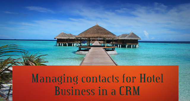 Managing contacts for Hotel Business in CRM